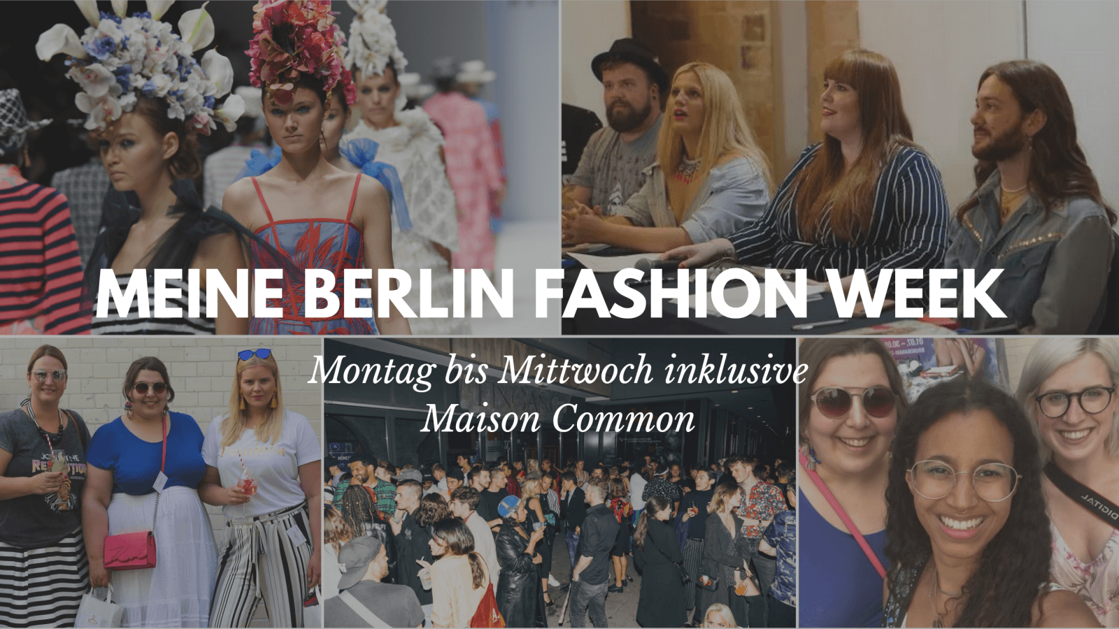 Meine Berlin Fashion Week inkl. Maison Common (Teil 1)